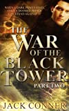 img - for The War of the Black Tower: Part Two of a Dark Epic Fantasy Trilogy (The Song of the Broken World: An Epic Battle Fantasy Trilogy) book / textbook / text book