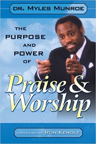 THE PURPOSE AND POWER OF PRAISE AND WORSHIP written by Ron Kendly