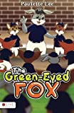 img - for The Green-eyed Fox book / textbook / text book
