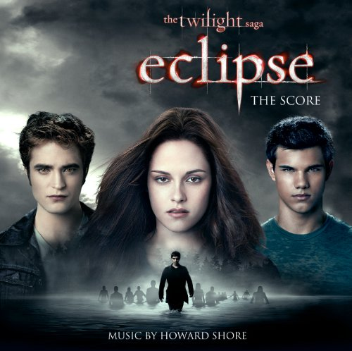 Twilight Saga: Eclipse the Score by Howard Shore