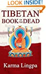 The Tibetan Book of the Dead: A Guide...