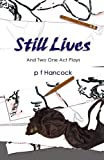 Still Lives and Two One Act Plays