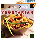 Lorna Sass' Short-Cut Vegetarian: Great Taste in No Time