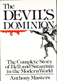 The devil's dominion: The complete story of hell and satanism in the modern world (039912232X) by Masters, Anthony