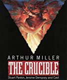 img - for The Crucible: Performed by Stuart Pankin, Jerome Dempsey & Cast book / textbook / text book