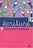 Ecriture CP : Cahier d'apprentissage