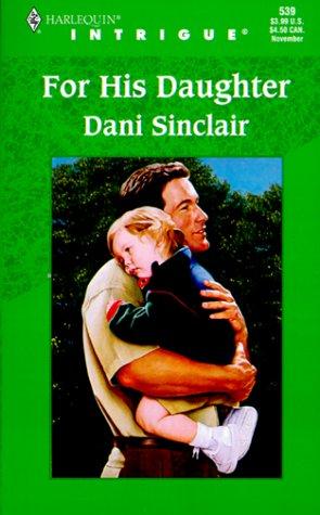 For His Daughter (Harlequin Intrigue Series), Dani Sinclair
