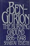 Ben-Gurion: The Burning Ground, 1886-1948