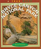 Bryce Canyon National Park (True Books: National Parks) (0516260944) by Peterson, David