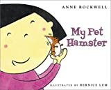 My Pet Hamster (Let's-Read-And-Find-Out Science: Stage 1) (0060285648) by Rockwell, Anne F.
