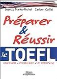 echange, troc Suzette Marko-Michel, Carleen Caillat - Préparer et réussir le TOEFL