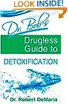 Dr. Bob's Drugless Guide to Detoxific...
