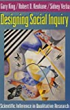 Designing Social Inquiry: Scientific Inference in Qualitative Research (0691034710) by Gary King