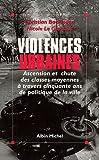echange, troc Christian Bachmann, Nicole Leguennec - Violences urbaines. Ascencion et chute des classes moyennes à travers 50 ans de politique de la ville