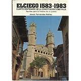 ELCIEGO 1583-1983. Cuarto centenario de la constitución como villa. Apuntes para la Historia de un pueblo