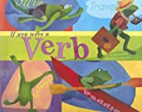 img - for If You Were a Verb (Word Fun) book / textbook / text book