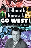 Go West! (3455085636) by Hellmuth Karasek