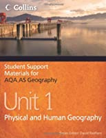 Student Support Materials for Geography - AQA AS Geography Unit 1: Physical and Human Geography
