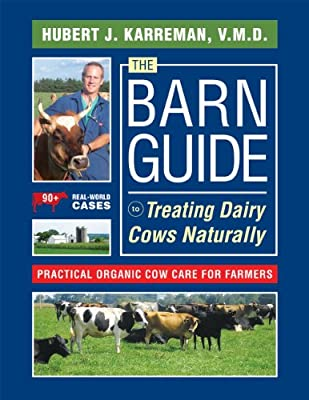 The Barn Guide to Treating Dairy Cows Naturally: Practical Organic Cow Care for Farmers