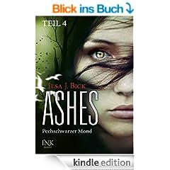 Ashes - Pechschwarzer Mond - Teil 4