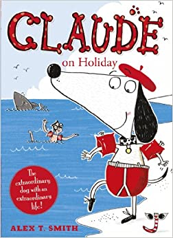 Claude on holiday alex t smith for Alex co amazon
