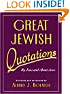 Great Jewish Quotations: By Jews and About Jews