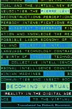 Becoming Virtual: Reality in the Digital Age (0306457881) by Levy, Pierre