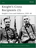 Knight's Cross And Oak-leaves Recipients 1939-1940 (1841766410) by Williamson, Gordon