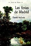 img - for Las Ferias de Madrid (Juan de La Cuesta-Hispanic Monographs) book / textbook / text book