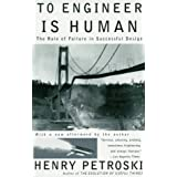 To Engineer is Human: The Role of Failure in Successful Designby Henry Petroski