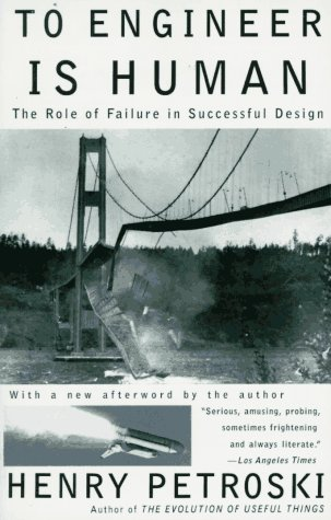 To Engineer Is Human: The Role of Failure in Successful...