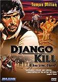 DJANGO KILL: IF YOU LIVE SHOOT!