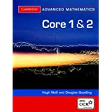 Core 1 and 2 for OCR (Cambridge Advanced Level Mathematics)by Douglas Quadling