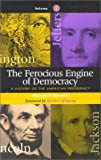 The Ferocious Engine of Democracy: A History of the American Presidency (Volume 1) (1568330413) by Michael P. Riccards