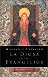 La Diosa en los Evangelios: En Busca del Aspecto Femenino de Lo Sagrado / The Goddess in the Gospels (Spanish Edition) (8477207933) by Starbird, Margaret