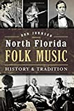 North Florida Folk Music: History and Tradition