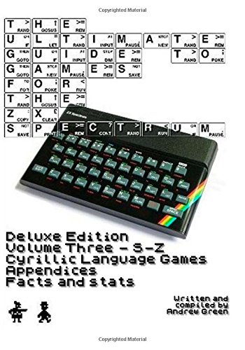 The Ultimate Guide to Games for the ZX Spectrum Volume 3