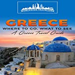 Greece: Where to Go, What to See - A Greece Travel Guide |  Worldwide Travellers