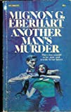 Another Man's Murder (0446313416) by Mignon G. Eberhart