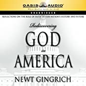 Rediscovering God in America: Reflections on the Role of Faith in Our Nation's History and Future | [Newt Gingrich]