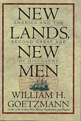 New Lands, New Men: America and the Second Great Age of Discovery - Hardcover