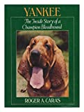 Yankee: The inside story of a champion bloodhound (0399206884) by Caras, Roger A