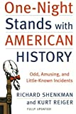 One-Night Stands with American History (Revised and Updated Edition): Odd, Amusing, and Little-Known Incidents (0060538201) by Shenkman, Richard