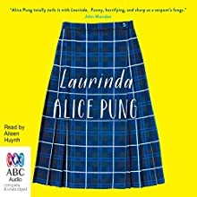 Laurinda (       UNABRIDGED) by Alice Pung Narrated by Aileen Huynh