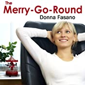 The Merry-Go-Round | [Donna Fasano]