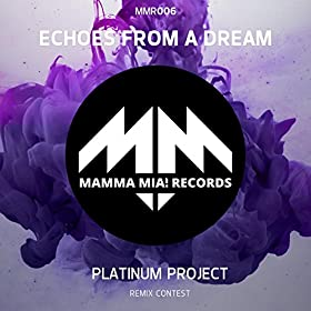 Platinum Project-Echoes From A Dream (Contest Edit)