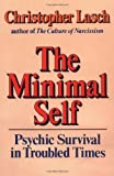 The Minimal Self: Psychic Survival in Troubled Times (0393302636) by Christopher Lasch