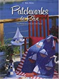 echange, troc Mary Hickey, Françoise Hessel - Patchworks de Rêve : 16 Projets style Cottage