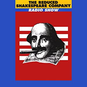 The Reduced Shakespeare Company Radio Show, Volume 1 Performance