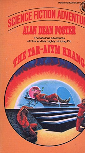 The Tar-Aiym Krang : Science Fiction Adventure, by Alan Dean Foster